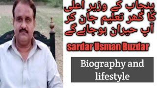 Sardar Usman Buzdar lifestyle and Biography