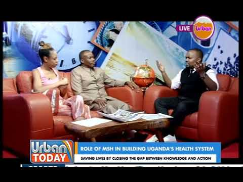 #UrbanToday: The Role of MSH in Building Uganda's Health System[2/2]