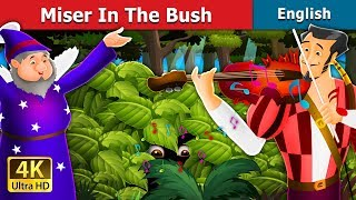 Miser in the Bush Story in English | Bedtime Stories | English Fairy Tales
