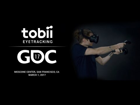 Keynote | GDC 2017 - The future of VR with Tobii Eye Tracking