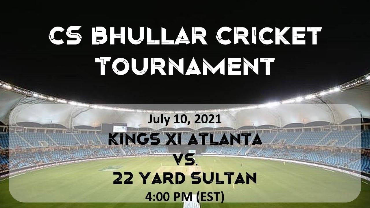 Download CS Bhullar Memorial Tournament SF I: Kings XI Atlanta vs. 22 Yard Sultan