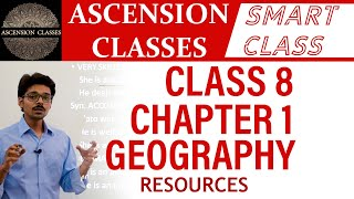 Class 8 Geography Chapter 1 || Resources || Ascension Classes || NCERT,, Hindi