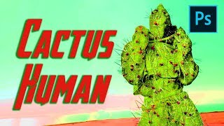 "Modern Artwork ""Cactus Human"" - Photoshop Manipulation Tutorial Episode 4"