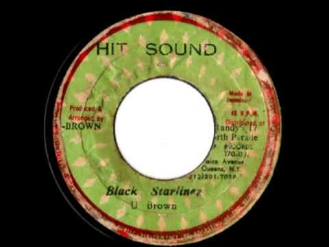 U BROWN - Black starliner + version (1978 Hit sound)