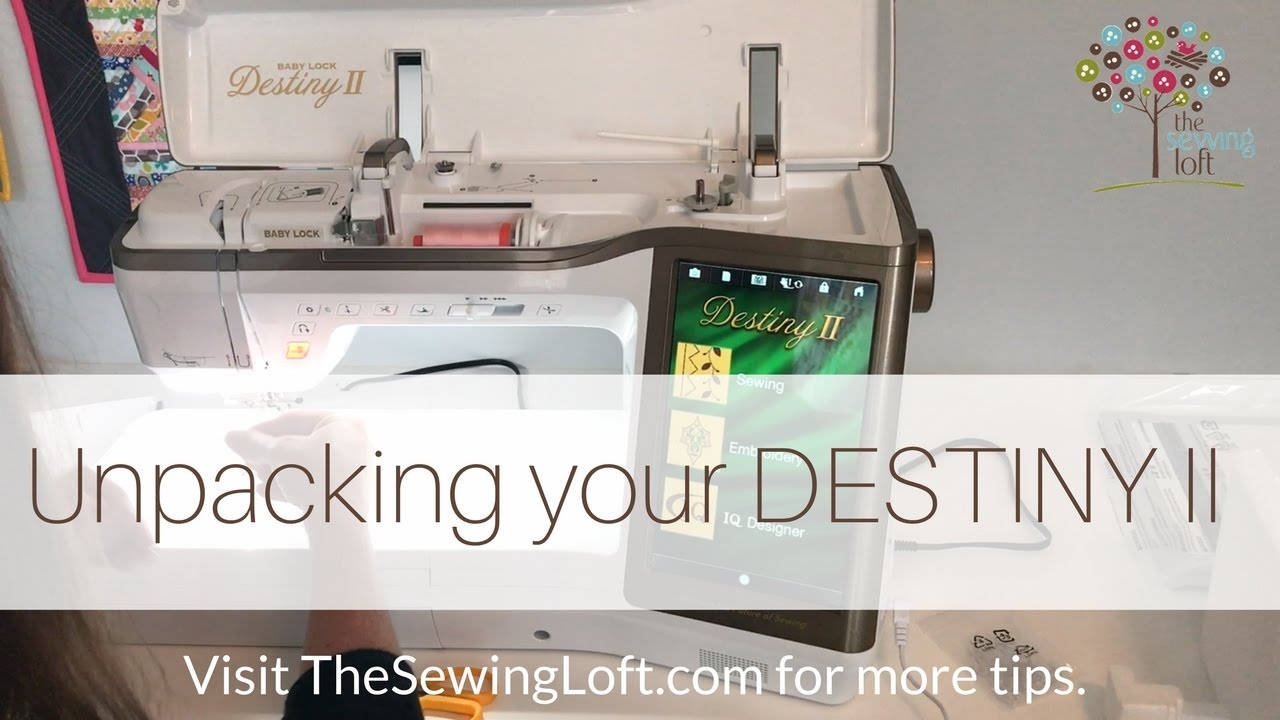 Sewing Machine Unpacking | Meet My Destiny II - The Sewing Loft