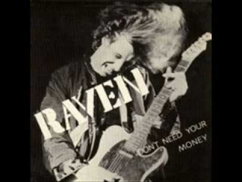 Raven - Don't Need Your Money