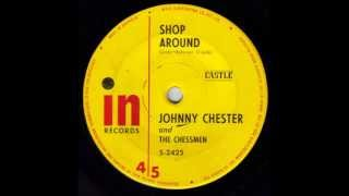 Johnny Chester & The Chessmen - Shop Around (original 45)
