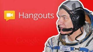 Ask an Astronaut: European Space Agency and Head Squeeze Google Hangout