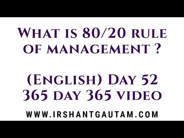 What is 80/20 rule of management ? By Irshant Gautam