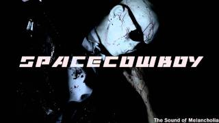 SPACECOWBOY [The Sound of Melancholia]