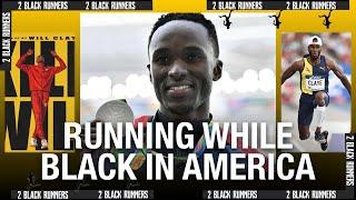 Running While Black in America | Will Claye I 2 BLACK RUNNERS