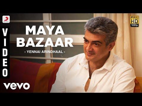 Yennai Arindhaal - Maya Bazaar Video | Ajith Kumar, Harris Jayaraj