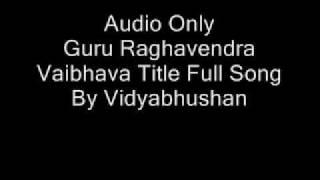 Guru Raghavendra Vaibhava Title Song
