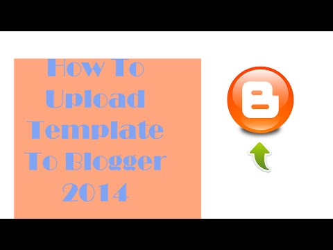 how-to-upload-template-on-blogger-2015---video
