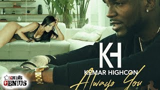 Kemar Highcon - Always You [Dilemma Riddim] May 2018