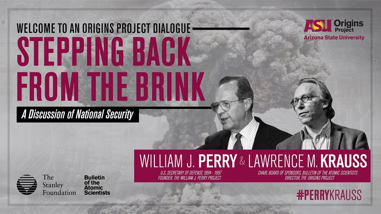 William J Perry & Lawrence Krauss: An Origins Project Dialogue (Part 1)