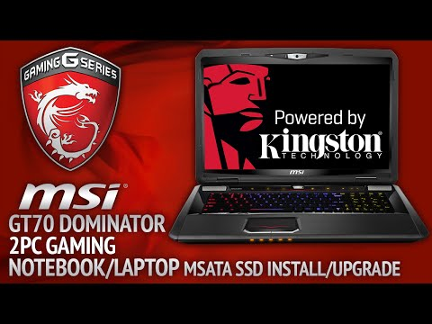 MSI GT70 2PC Dominator Gaming Laptop - mSATA SSD Install & RAID 0 Setup! (Powered by Kingston)