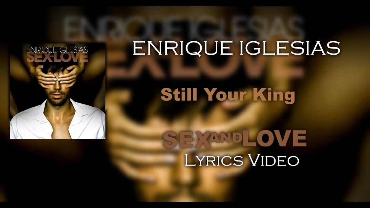 Enrique Iglesias Still Your King [U.S. Bonus Track] - Lyrics - YouTube