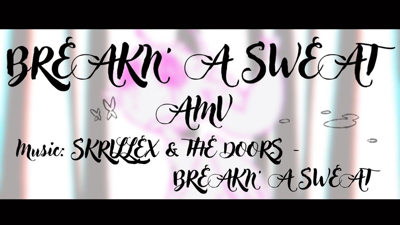BREAKN' A SWEAT | AMV