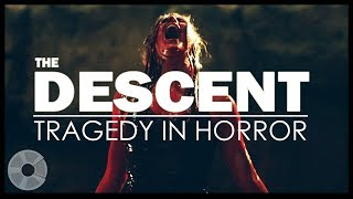 Film Analysis | The Descent - Tragedy In Horror
