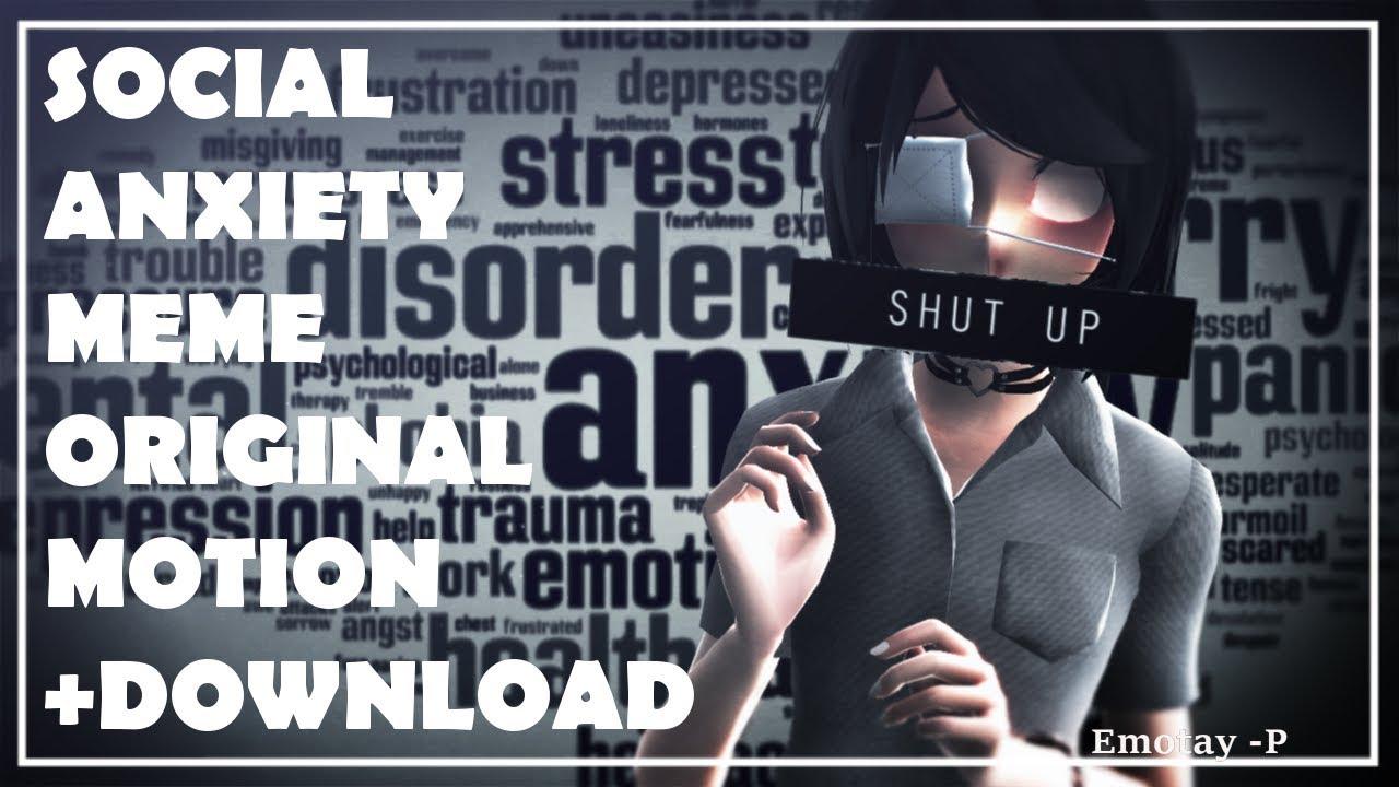 [ MMD ] Social Anxiety - Original Motion + DL HD 60fps (Vent?   )