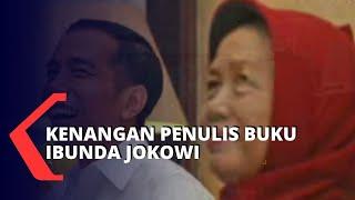 Gambar cover Cerita Kenangan Penulis Buku Ibunda Jokowi Bersama Almarhumah Sudjiatmi Notomiharjo