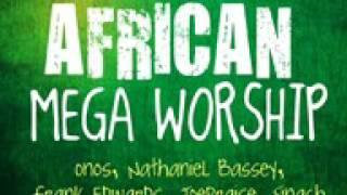 African Mega Worship Volume 1     Gospel Inspiration TV