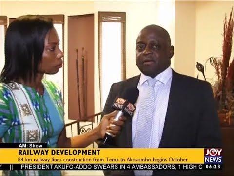 Railway Development - AM News on Joy News (4-8-17)