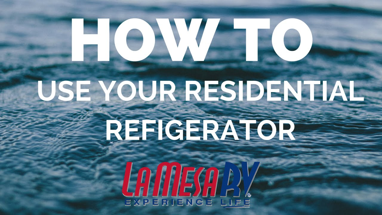 medium resolution of how to use your rv residential refrigerator and inverter la mesa rv youtube