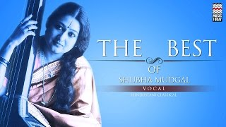The Best Of Shubha Mudgal | Audio Jukebox | Vocal | Classical