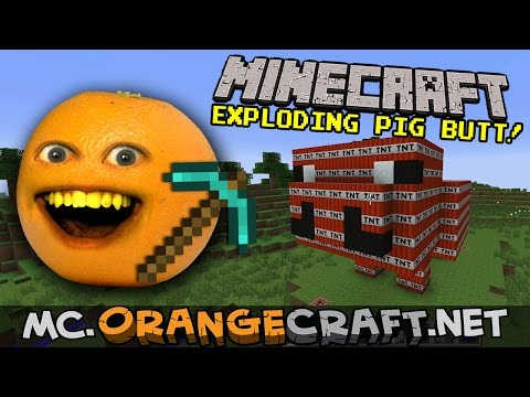 Annoying Orange Minecraft: EXPLODING PIG BUTTS!