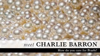 Charlie Barron: Looking After Pearls