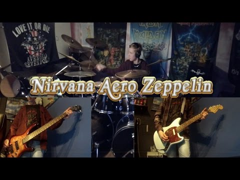 Nirvana Aero Zeppelin - (Band Cover)