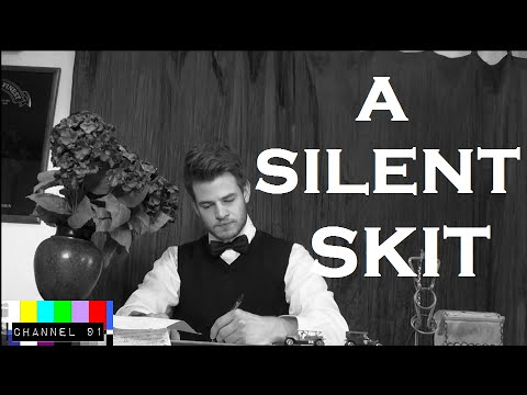 A Silent Skit