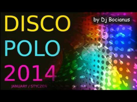 DISCO POLO MIX Styczeń 2014 NOWOŚCI ! ♫ Dance ♫ Set By Dj Bocianus