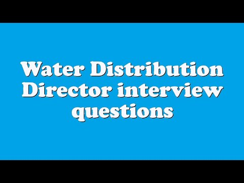 Water Distribution Director interview questions