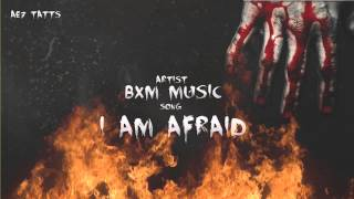 bXmMusic - I am Afraid