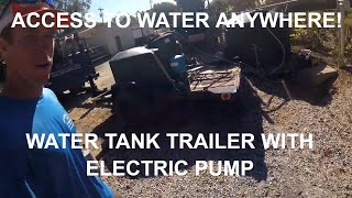550 Gallon Water Tank Trailer with Electric 115 Volt Pump