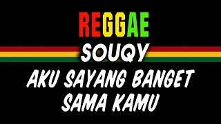 Reggae Ska Souqy - Aku sayang banget sama kamu   SEMBARANIA
