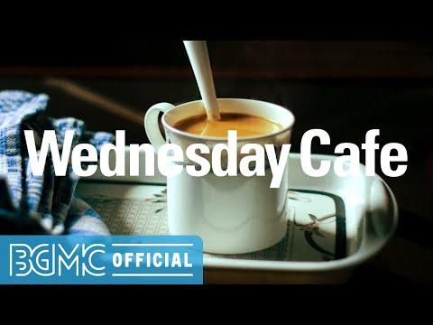 Wednesday Cafe: Cozy Coffee Shop Jazz - Comfy Jazz Cafe Music for Good Mood