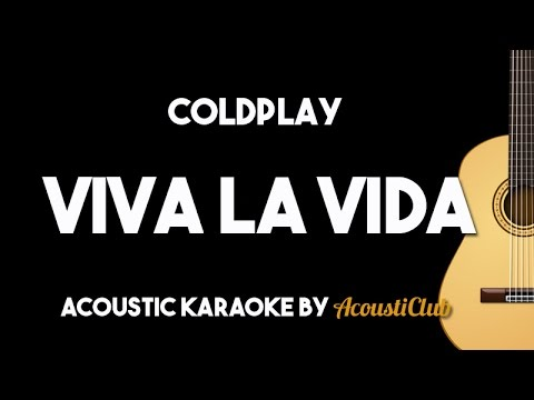 Coldplay - Viva La Vida (acoustic guitar karaoke backing track)
