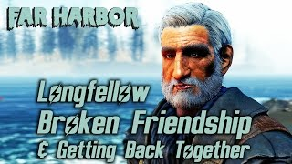 fallout 4 far harbor old longfellow broken friendship getting back together