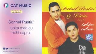 Sorinel Pustiu&#39 - Iubita mea cu ochi caprui
