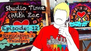 HOW TO REPLICATE A PAINTING - Studio Time with ZAC #012 - Zachary Rutter Art - EXPLODING HEART