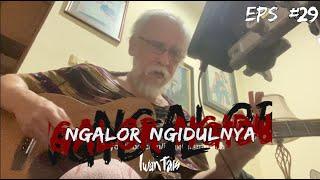 NGALOR NGIDULNYA IWAN FALS - NAK | EPS. 29