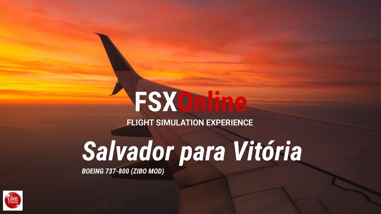 Livestream ao vivo | 737-800 ZIBO MOD | Salvador para Vitória