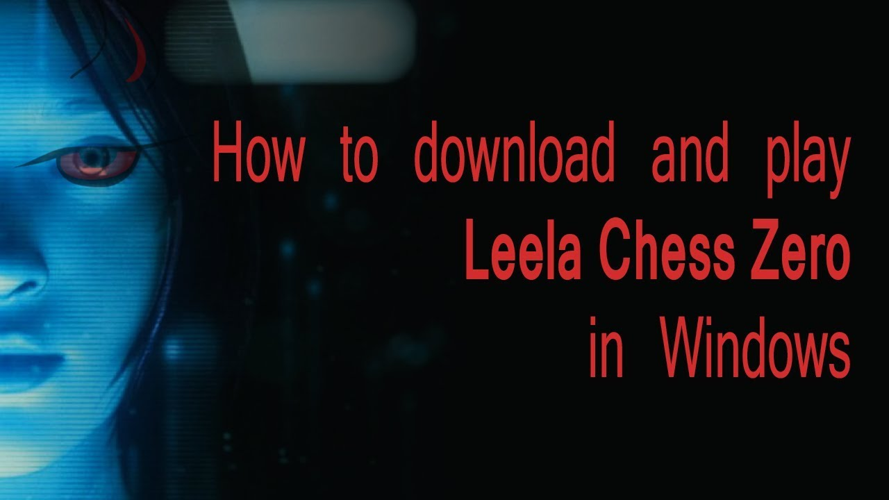 How to download and play against Leela Chess Zero in windows