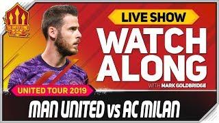 Manchester United Vs AC Milan With Mark Goldbridge L VE