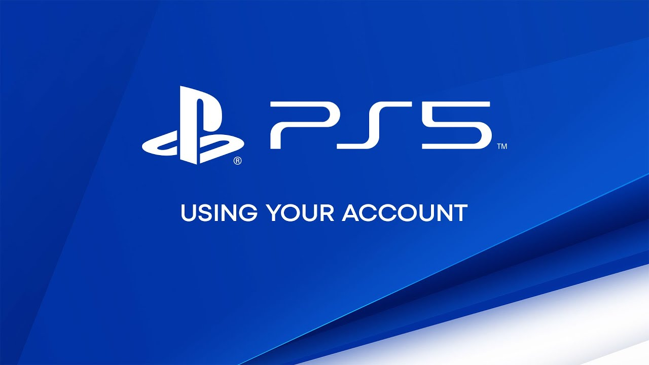 PS5 - Using your account