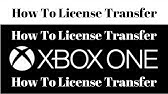 licence transfer xbox one 2018